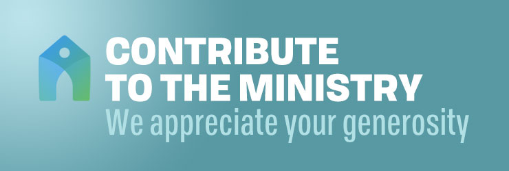 Contribute to the ministry. We appreciate your generosity.